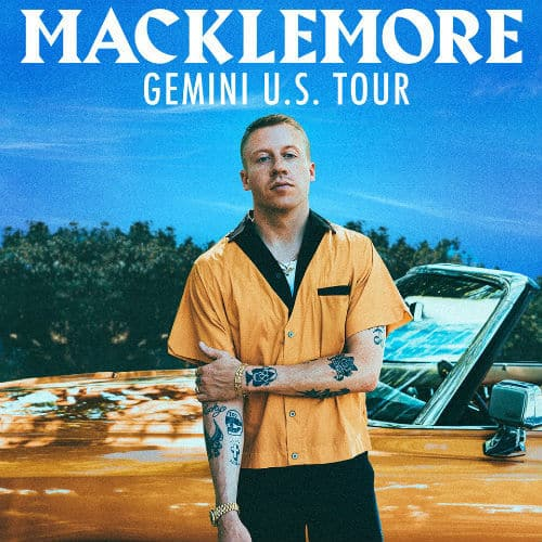 Macklemore Gemini Tour Guide: Dates, Tickets, Price