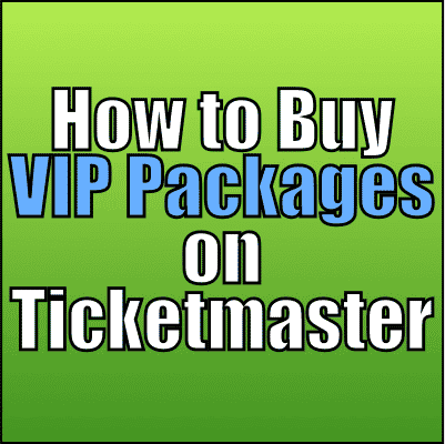 How to Buy VIP Packages on Ticketmaster For Concerts & Shows